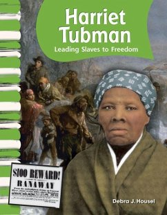 Harriet Tubman: Leading Slaves to Freedom - Housel, Debra J.