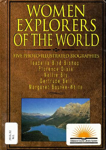 Women Explorers of the World: Isabella Bird Bishop, Florence Dixie, Nellie Bly, Gertrude Bell, Margaret Bourke-White (Short Biographies) - Margo McLoone