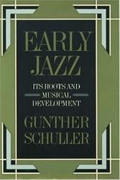 Early Jazz: Its Roots and Musical Development - Schuller, Gunther