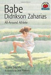Babe Didrikson Zaharias: All-Around Athlete - Sutcliffe, Jane / Reeves, Jeni