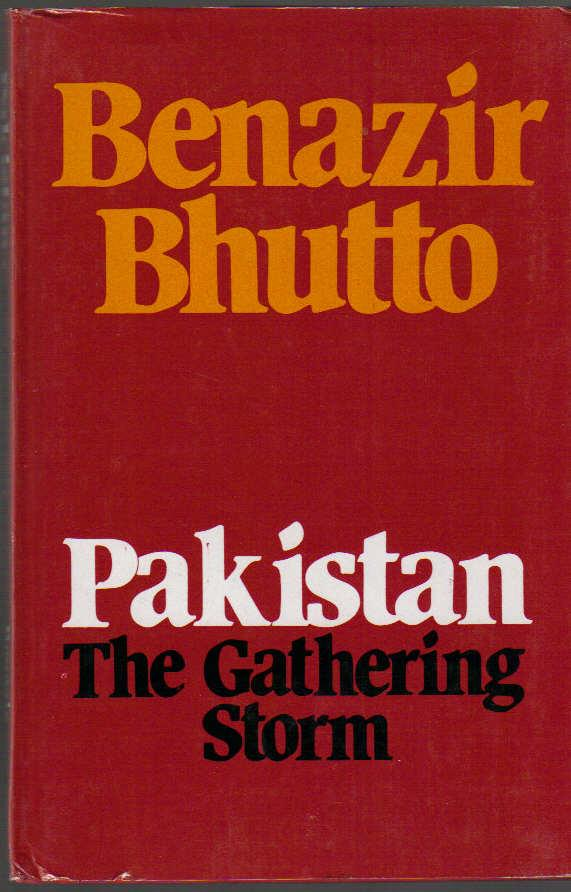 Pakistan; The Gathering Storm - Bhutto, Benazir