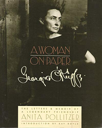 Georgia O'Keeffe: A Woman on Paper - O'Keeffe, Georgia] Pollitzer, Anita with an Introduction by Kay Boyle