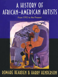 History of African-American Artists: From 1792 to the Present - Romare Bearden