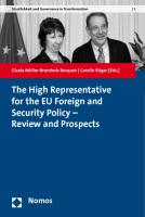 The High Representative for the EU Foreign and Security Policy - Review and Prospects