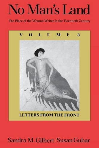 No Man's Land: The Place of the Woman Writer in the Twentieth Century, Volume 3: Letters from the Front - Sandra M. Gilbert; Professor Susan Gubar