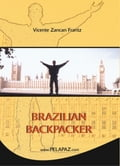 Brazilian Backpacker - Vicente Zancan Frantz